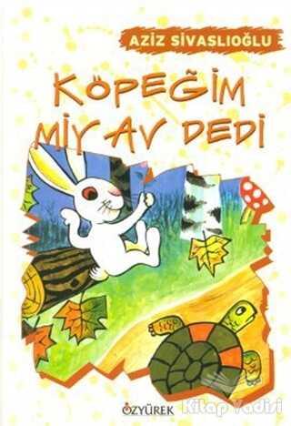 Özyürek Yayınları - Hikaye Kitapları - Köpeğim Miyav Dedi