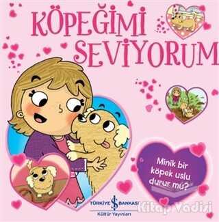 İş Bankası Kültür Yayınları - Köpeğimi Seviyorum