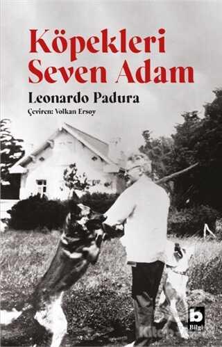Bilgi Yayınevi - Köpekleri Seven Adam