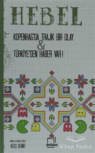 Dedalus Kitap - Kopenhag'da Trajik Bir Olay &Türkiye'den Haber Var!