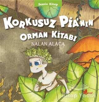 Çınar Yayınları - Korkusuz Pia'nın Orman Kitabı