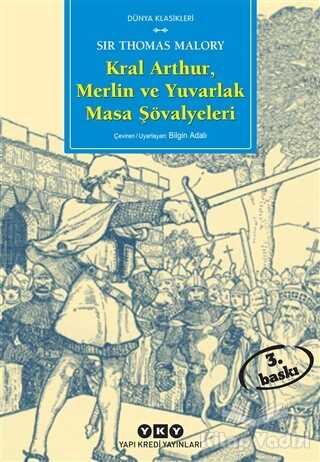 Yapı Kredi Yayınları - Kral Arthur, Merlin ve Yuvarlak Masa Şövalyeleri