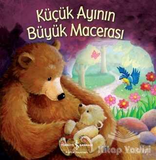 İş Bankası Kültür Yayınları - Küçük Ayının Büyük Macerası