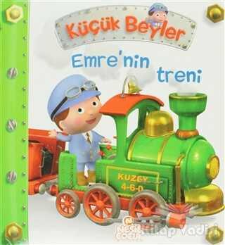 Nesil Çocuk Yayınları - Küçük Beyler - Emre'nin Treni