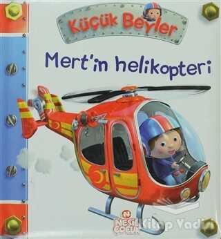 Nesil Çocuk Yayınları - Küçük Beyler - Mert'in Helikopteri