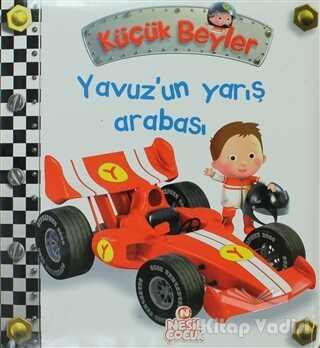 Nesil Çocuk Yayınları - Küçük Beyler - Yavuz'un Yarış Arabası