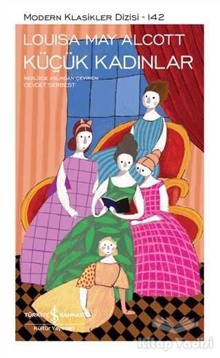 İş Bankası Kültür Yayınları - Küçük Kadınlar (Şömizli)
