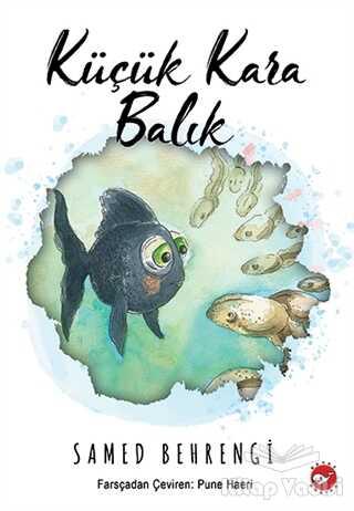 Beyaz Balina Yayınları - Küçük Kara Balık