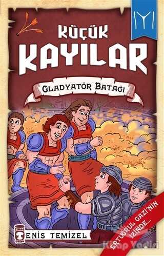 Timaş Çocuk - Küçük Kayılar 2 - Gladyatör Batağı