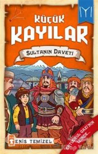 Timaş Çocuk - Küçük Kayılar - Sultanın Daveti