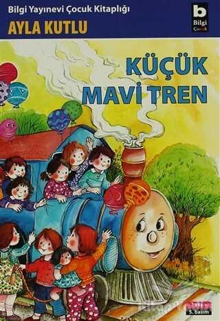 Bilgi Yayınevi - Küçük Mavi Tren