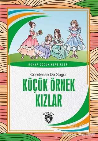 Dorlion Yayınevi - Küçük Örnek Kızlar