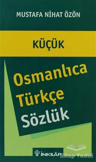 İnkılap Kitabevi - Küçük Osmanlıca - Türkçe Sözlük