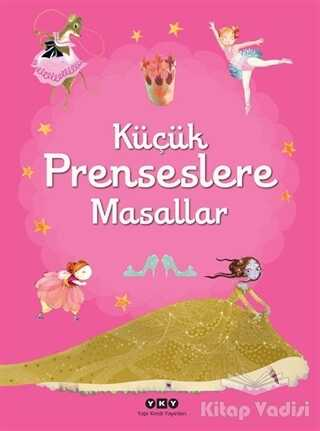 Yapı Kredi Yayınları - Küçük Prenseslere Masallar