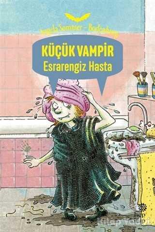 Hep Kitap - Küçük Vampir Esrarengiz Hasta