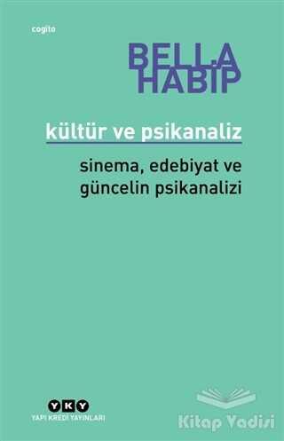 Yapı Kredi Yayınları - Kültür ve Psikanaliz