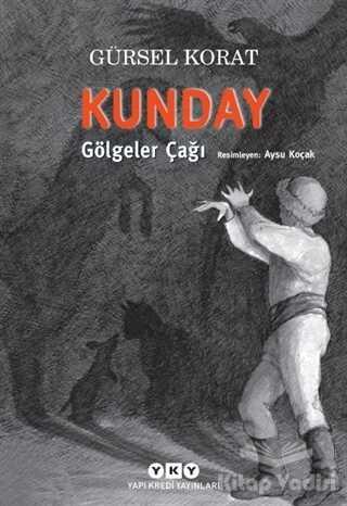 Yapı Kredi Yayınları - Kunday Gölgeler Çağı