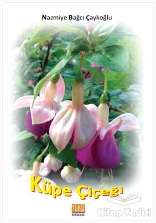 Tunç Yayıncılık - Küpe Çiçeği