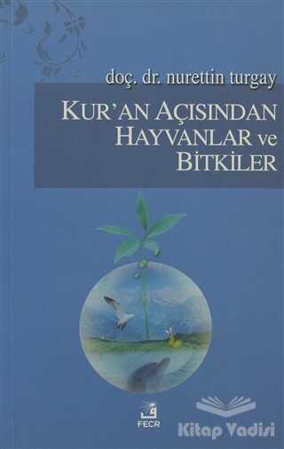 Fecr Yayınları - Kur'an Açısından Hayvanlar ve Bitkiler