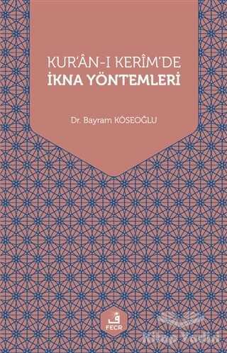 Fecr Yayınları - Kur'an-ı Kerim'de İkna Yöntemleri