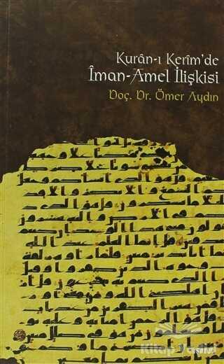 İşaret Yayınları - Kur'an-ı Kerim'de İman - Amel İlişkisi