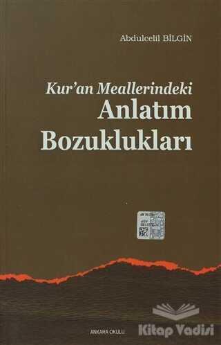 Ankara Okulu Yayınları - Kuran Meallerindeki Anlatım Bozuklukları