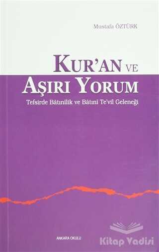 Ankara Okulu Yayınları - Kur'an ve Aşırı Yorum