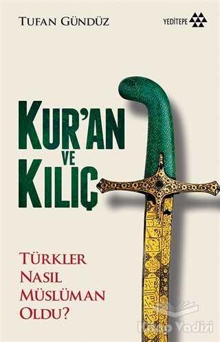 Yeditepe Yayınevi - Kur'an ve Kılıç