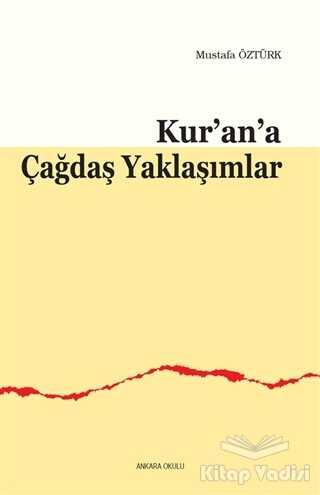 Ankara Okulu Yayınları - Kur'an'a Çağdaş Yaklaşımlar