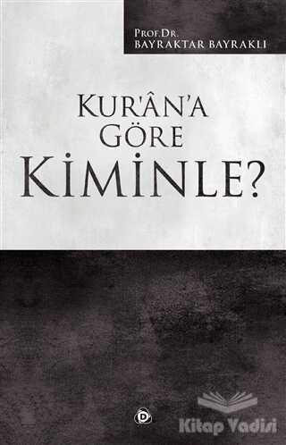 Düşün Yayıncılık - Kur'an'a Göre Kiminle?