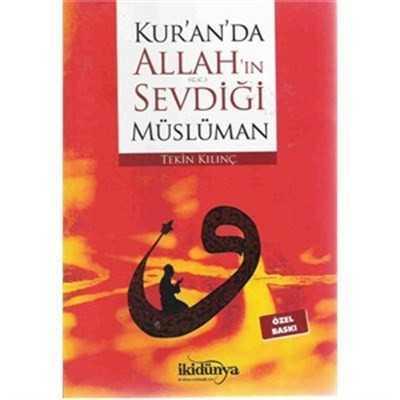 İki Dünya Yayınevi - Kur'an'da Allah'ın Sevdiği Müslüman