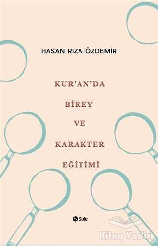 Şule Yayınları - Kur'an'da Birey ve Karakter Eğitimi