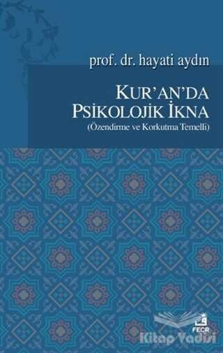 Fecr Yayınları - Kur'an'da Psikolojik İkna