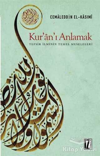 İz Yayıncılık - Kur'an'ı Anlamak (Tefsir İlminin Temel Meseleleri)