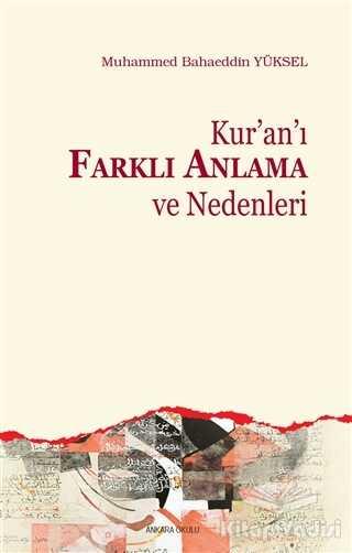 Ankara Okulu Yayınları - Kur'an'ı Farklı Anlama ve Nedenleri