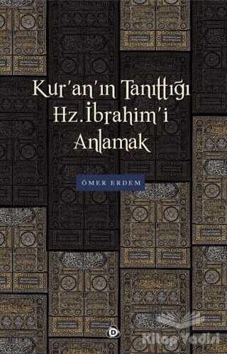 Düşün Yayıncılık - Kur'an'ın Tanıttığı Hz. İbrahim'i Anlamak