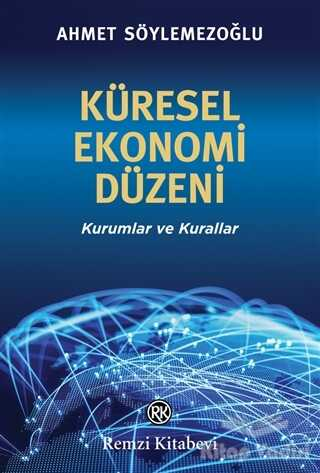 Remzi Kitabevi - Küresel Ekonomi Düzeni
