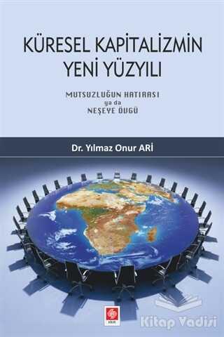 Ekin Basım Yayın - Akademik Kitaplar - Küresel Kapitalizmin Yeni Yüzyılı