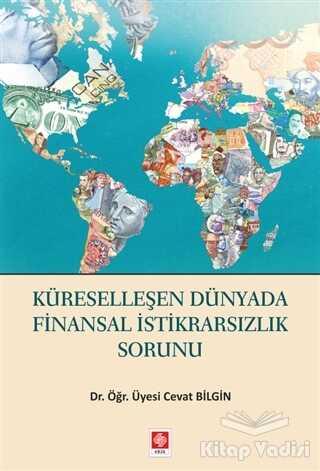 Ekin Basım Yayın - Akademik Kitaplar - Küreselleşen Dünyada Finansal İstikrarsızlık Sorunu