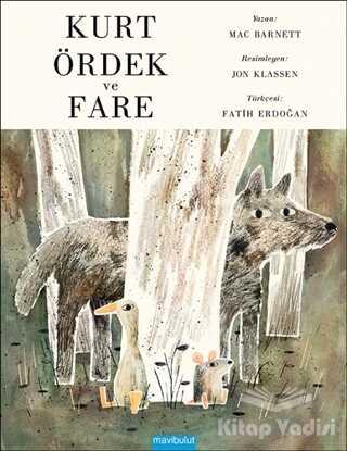 Mavibulut Yayınları - Kurt, Ördek ve Fare