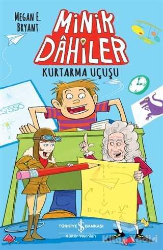 İş Bankası Kültür Yayınları - Kurtarma Uçuşu - Minik Dahiler