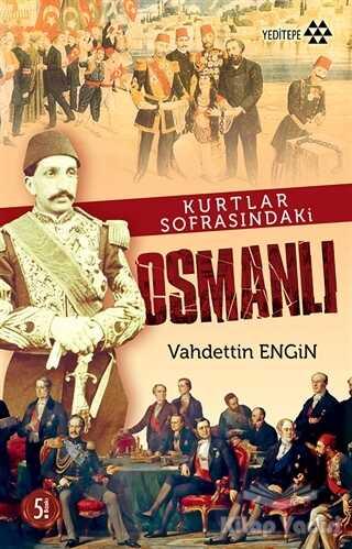 Yeditepe Yayınevi - Kurtlar Sofrasındaki Osmanlı