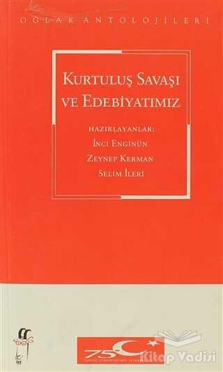 Oğlak Yayıncılık - Kurtuluş Savaşı ve Edebiyatımız