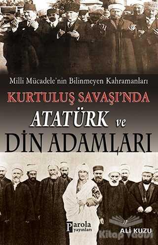 Parola Yayınları - Kurtuluş Savaşında Atatürk ve Din Adamları