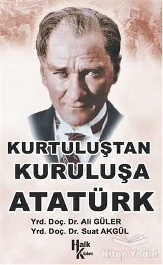 Halk Kitabevi - Kurtuluştan Kurtuluşa Atatürk