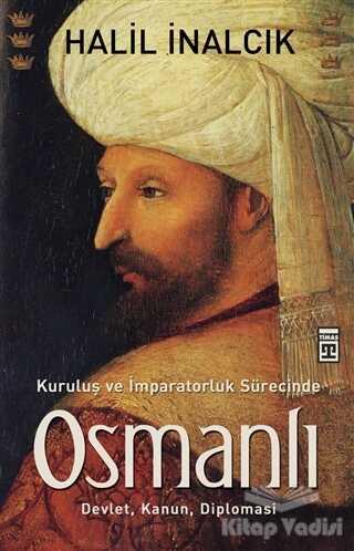 Timaş Yayınları - Kuruluş ve İmparatorluk Sürecinde Osmanlı