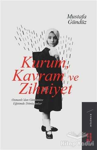 Ketebe Yayınları - Kurum, Kavram ve Zihniyet