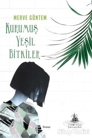 Yitik Ülke Yayınları - Kurumuş Yeşil Bitkiler