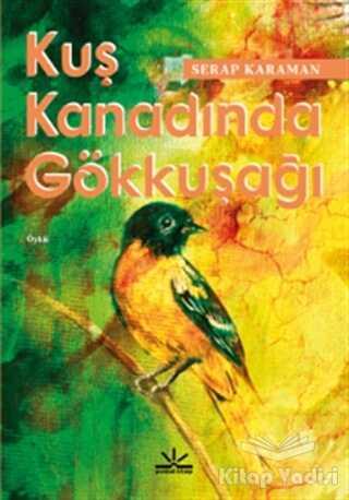 Potkal Kitap Yayınları - Kuş Kanadında Gökkuşağı