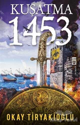 Timaş Yayınları - Kuşatma - 1453